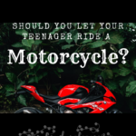 Should You Let Your Teenager Ride A Motorcycle? parenting on candypo.com