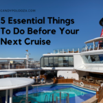 5 Essential Things To Do Before Your Next Cruise on candypo.com
