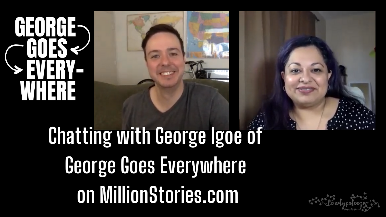 Chatting with George Igoe of George Goes Everywhere on MillionStories.com on candypo.com
