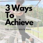 3 Ways To Achieve the classic beach body on candypo.com