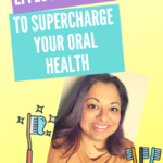 Effective Ways to Supercharge Your Oral Health on candypo.com
