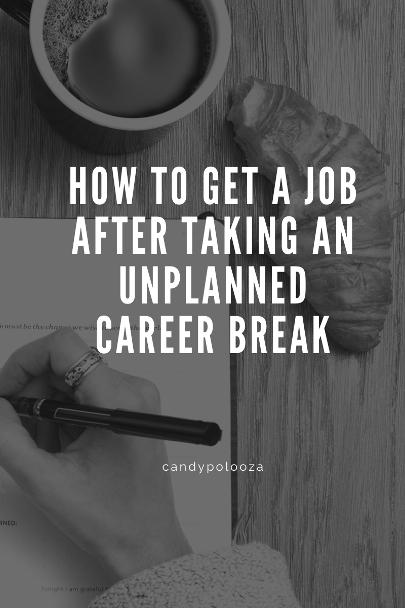 How To Get a Job After Taking an Unplanned Career Break on candypo.com